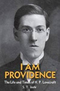 image of I Am Providence: The Life and Times of H. P. Lovecraft, Volume 1