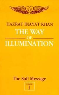 image of The Way of Illumination (Volume 1) (The Sufi Message)