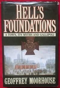 image of Hell's Foundations: A Town, Its Myths and Gallipoli