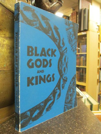 ABAA | BLACK GODS AND KINGS: YORUBA ART AT UCLA [SIGNED] by