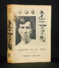 Good-bye To All That; An Autobiography by Robert Graves
