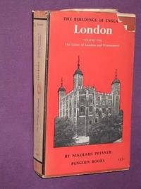 The Buildings of England: The Cities of London and Westminster Vol. I