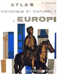 ATLAS HISTORIQUE ET CULTUREL DE L' EUROPE by Vercauteren, F - 1962.