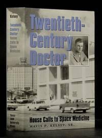 image of Twentieth-Century Doctor: House Calls to Space Medicine