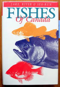 Lake, River & Sea-Run Fishes of Canada by  Frederick H Wooding - 1st Edition - 1994 - from Ken Jackson (SKU: 245626)