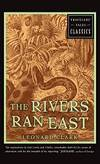 The Rivers Ran East