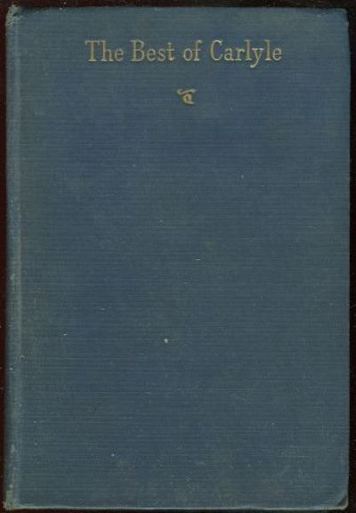 BEST OF CARLYLE Selected Essays and Passages, Carlyle, Thomas
