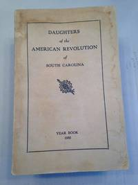 image of YEAR BOOK and Directory of Officers and Chapters of the South Carolina Daughters of the American Revolution Containing proceedings of the Thirty-sixth Annual State Conference, and Reports of the State Regent, State Officers, State Chairmen, Chapter Regents and the Tamassee D. A. R. School for Mountain Girls and Boys TAMASSEE, S. C. March 16, 17, 18, 1932.