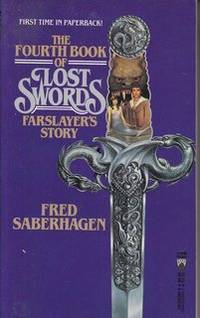 The Fourth Book of Lost Swords: Farslayer's Story (Books of Lost Swords) by  Fred Saberhagen - Paperback - from Never Too Many Books and Biblio.com