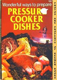 Wonderful Ways To Prepare Pressure Cooker Dishes