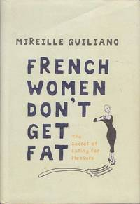 image of French Women Don't Get Fat (Hard): The Secret of Eating for Pleasure