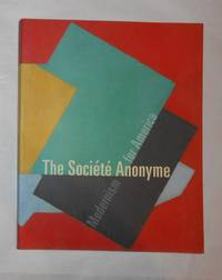 The Societe Anonyme - Modernism for America (Hammer Museum, Los Angeles 23 April - 20 August 2006...