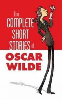 The Complete Short Stories of Oscar Wilde