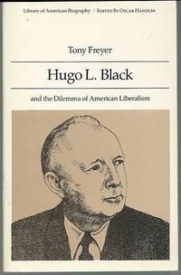 HUGO L. BLACK AND THE DILEMMA OF AMERICAN LIBERALISM