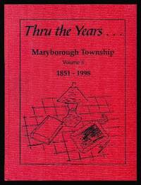 image of THRU THE YEARS... Maryborough Township (Ontario) - Volume II - 1851 - 1998