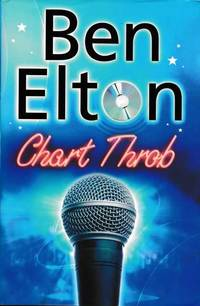 Chart Throb by Ben Elton - Hardcover - 2007 - from leura books and Biblio.com