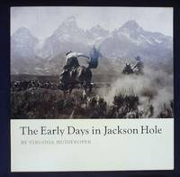The Early Days in Jackson hole by  Virginia Huidekoper - Paperback - First Edition - 1978 - from Shamrock Books and Biblio.com