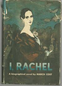 I, RACHEL A Biographical Novel