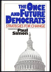 image of The Once And Future Democrats: Strategies For Change