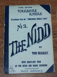 Yorkshire Rivers: The Nidd (No. 2), Reproduced from the Yorkshire Weekly Post, With Bird's Eye View of the River and Roads adjoining by Tom Bradley - 1890