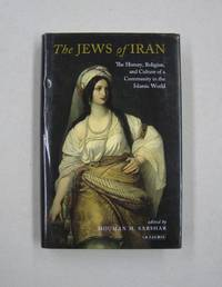 The Jews of Iran: The History, Religion and Culture of a Community in the Islamic World (International Library of Iranian Studies)