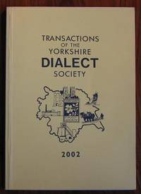 Transactions of the Yorkshire Dialect Society Part CII Volume XX 2002