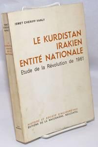 image of Le Kurdistan Irakien Entite Nationale: Etude de la Revolution de 1961