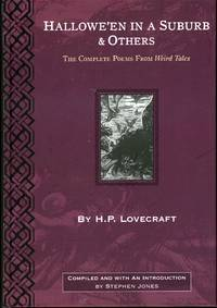 HALLOWE'EN IN A SUBURB & OTHERS: THE COMPLETE POEMS FROM WEIRD TALES ... Compiled and with an Introduction by Stephen Jones