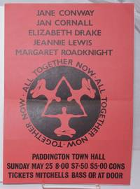 Jane Conway, Jan Cornwall, Elizabeth Drake, Jeannie Lewis & margaret Roadknight: All together now [handbill] Paddington Town Hall Sunday May 25