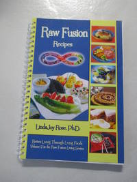 Raw Fusion: Recipes, Vol. 2 (The Raw Fusion Living Series)