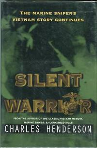 Silent Warrior: The Marine Sniper's Vietnam Story Continues by  Charles Henderson - 1st printing - 2000 - from Barbarossa Books Ltd. (SKU: 57863)