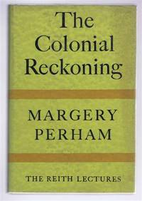 The Colonial Reckoning. The Reith Lectures 1961