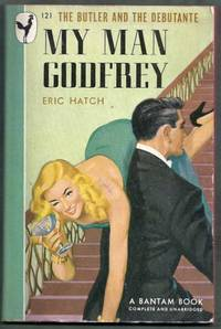 My Man Godfrey.  The Butler and the Debutante. Bantam Book 121