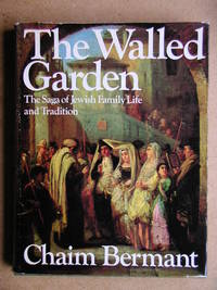 The Walled Garden. The Saga of Jewish Family Life and Tradition