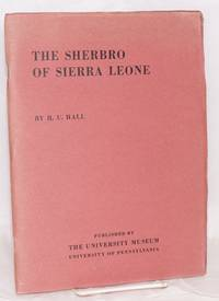 image of The Sherbro of Sierra Leone; a preliminary report on the work of the University Museum's expedition to West Africa, 1937