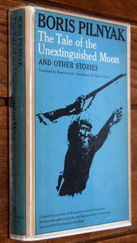 THE TALE OF THE UNEXTINGUISHED MOON And Other Stories