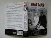 image of That man: an insider's portrait of Franklin D. Roosevelt