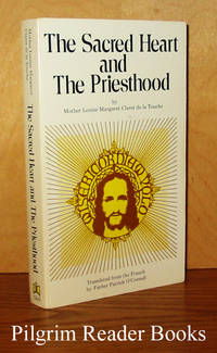The Sacred Heart and the Priesthood. by  Mother Louise Claret De La Touche - Paperback - First Edition - 1979 - from Pilgrim Reader Books - IOBA and Biblio.co.uk