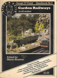 Gauge O Guild Handbook No. 6.  Garden Railways in all scales