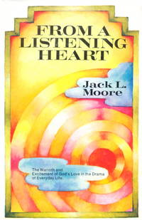 From a Listening Heart by  Jack L Moore - First Edition. - 1975 - from The Parnassus BookShop (SKU: 020458)