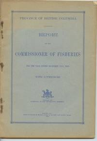 image of Province of British Columbia Report of the Commissioner of Fisheries For the Year Ending December 31st, 1923 With Appendices