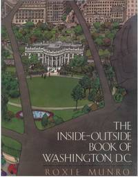 THE INSIDE-OUTSIDE BOOK OF WASHINGTON, D.C. by  Roxie Munro - First Edition - from Windy Hill Books and Biblio.com