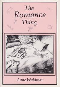 The Romance Thing: Travel Sketches by Anne Waldman