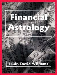 Financial Astrology: How to Forecast Business and the Stock Market