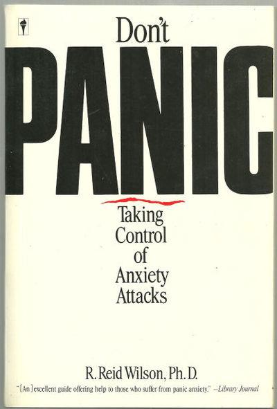 DON'T PANIC Taking Control of Anxiety Attacks, Wilson, R. Reid