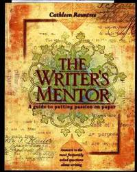 THE WRITER'S MENTOR A GUIDE TO PUTTING PASSION ON PAPER by En Roundtree - Paperback - 1st Edition - 2002 - from poor mans books and Biblio.com