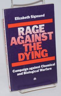 image of Rage against the dying; campaign against chemical and biological warfare