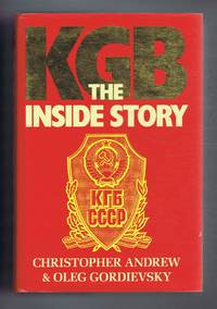 KGB, The Inside Story of its Foreign Operatons from Lenin to Gorbachev