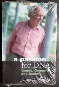 image of A PASSION FOR DNA: GENES, GENOMES AND SOCIETY.