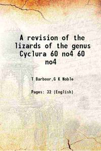 A revision of the lizards of the genus Cyclura Volume 60 no4 1916 [Hardcover]